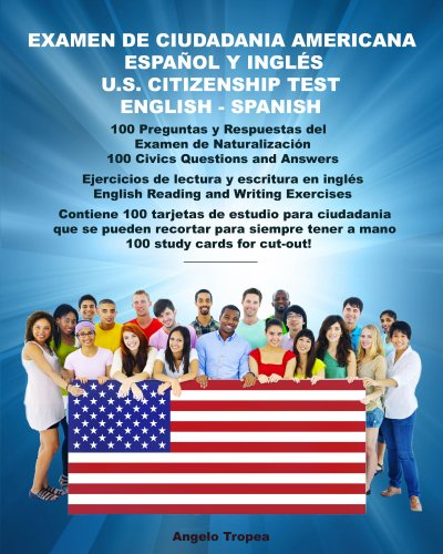 Examen de Ciudadania Americana Español y Inglés: U.S. Citizenship Test English and Spanish