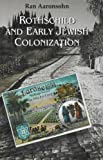 Rothschild and Early Jewish Colonization in Palestine, Aharonson, Ran, 9654930587