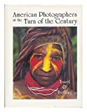 American Photographers at the Turn of the Century, Gerald Appel, 0756753139