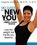 90 Days to a New You, Angela Jordan, 0615297269