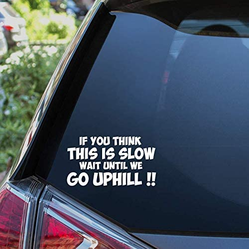If you think this is slow wait until we get to hill Funny Caravan Sticker Decal