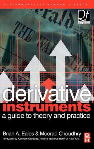Derivative Instruments: A Guide to Theory and Practice (Quantitative Finance)