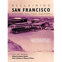 Reclaiming San Francisco: History, Politics, Culture (A City Lights Anthology)