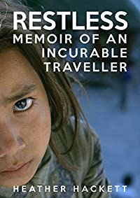Restless: Memoir Of An Incurable Traveller by Heather Hackett ebook deal