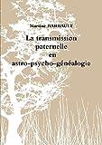 Transmission Paternelle En Astro-Psycho-Genealogie
