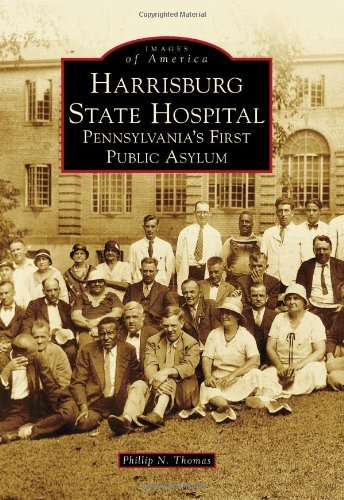 Harrisburg State Hospital: (Images of America) by Phillip N. Thomas - Malls Harrisburg
