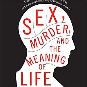 Sex, Murder, and the Meaning of Life Hörbuch