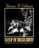 Tales of the Tobacco Country, Thomas A. Williams, 1878853058