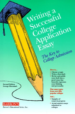 Writing a Successful College Application Essay: The Key to College Admission