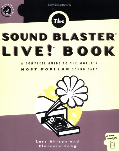 The Sound Blaster Live! Book: A Complete Guide to the World's Most Popular Sound Card by Brand: No Starch Press