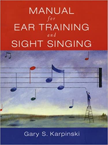 Manual For Ear Training And Sight Singing, Karpinski, Gary S.