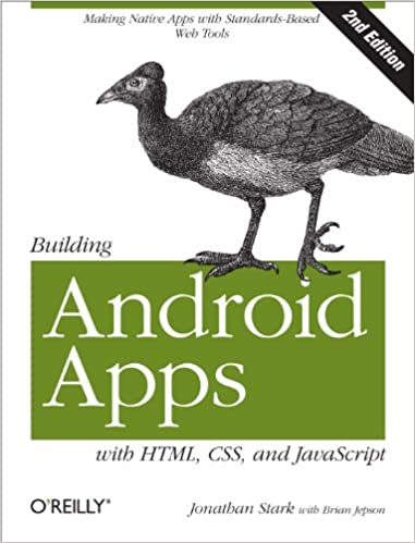 Building Android Apps with HTML, CSS, and JavaScript: Making