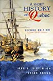 A Short History of Quebec, Dickinson, John A., 0773052836
