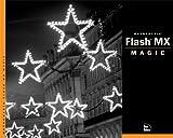 Flash MX Magic (3rd Edition) (Magic (New Riders))