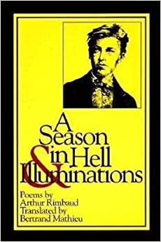 A Season in Hell & Illuminations (New American Translations)