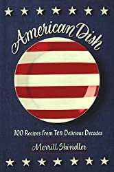 American Dish: 100 Recipes from Ten Delicious Decades