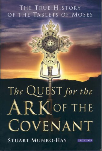 The Quest For The Ark Of The Covenant  The True History Of The Tablets Of Moses