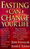 Fasting Can Change Your Life, Elmer L. Towns and Jerry Falwell, 0830721975