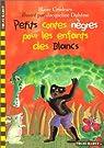 Petits contes nègres pour les enfants des blancs par Cendrars