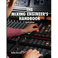 Bobby Owsinski Releases The 4th Edition Of His Mixing Engineer's Handbook