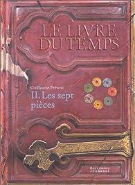 Le livre du temps, tome 2 : les sept pièces par Guillaume Prévost