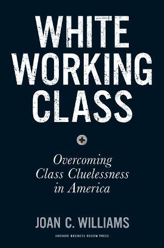 Price comparison product image White Working Class: Overcoming Class Cluelessness in America