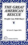 The Great American Rescue : People Can: Will They?, Coppoc, Loran, 1556053452