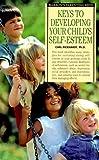 Keys to Developing Your Child's Self-Esteem, Carl E. Pickhardt, 0764108476