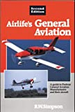 Airlife's General Aviation: A Guide to Postwar General Aviation Manufacturers and Their Aircraft