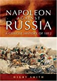 Napoleon Against Russia, Digby Smith, 1844150895
