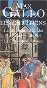Les Chrétiens : Coffret des 3 volumes par Gallo