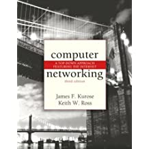 Computer Networking: A Top-Down Approach Featuring the Internet (3rd Edition)