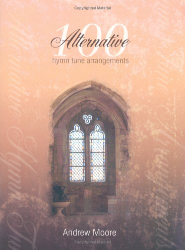 100 Alternative Hymn Tune (Hymn Tune Arrangements)