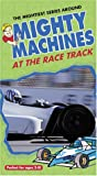 mighty machines vhs - Mighty Machines - At the Race Track [VHS]