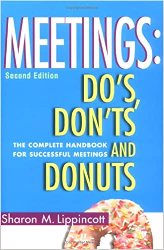 Meetings DoS DontS And Donuts The Complete Handbook For