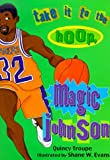 Take It to the Hoop, Magic Johnson, Quincy Troupe, 0786805102