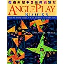 Angleplay Blocks: Simple Half-Rectangle Triangles, 84 No-Math Quilt Blocks, Easy-to-Follow Charts