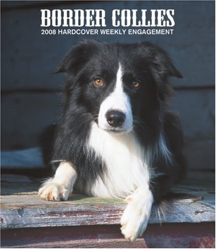 Border Collies 2008 Hardcover Weekly Engagement Calendar (German, French, Spanish and English Edition)