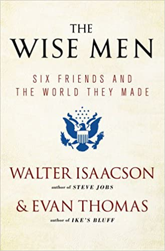 image for The Wise Men: Six Friends and the World They Made