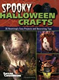 Spooky Halloween Crafts: 35 Hauntingly Easy Projects and Decorating Tips