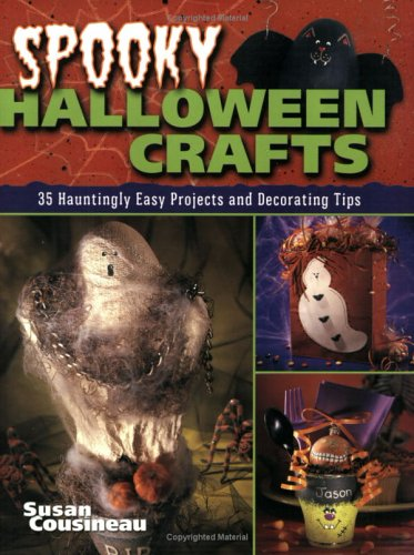 Spooky Halloween Crafts: 35 Hauntingly Easy Projects and Decorating Tips (Halloween Stores In Nh)