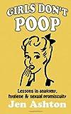 Girls Don't Poop, Jen Ashton, 1467927368