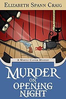 Murder on Opening Night: A Myrtle Clover Cozy Mystery (Myrtle Clover Cozy Mysteries Book 9) by [Craig, Elizabeth Spann]