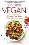 Go Lean Vegan: The Revolutionary 30-day Diet Plan to Lose Weight and Feel Great