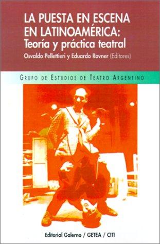 LA Puesta En Escena En Latinoamerica: Teoria Y Practica Teatral (Serie Ciencias del Lenguaje) (Spanish Edition)
