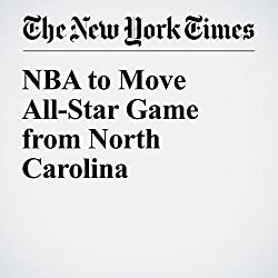 NBA to Move All-Star Game from North Carolina