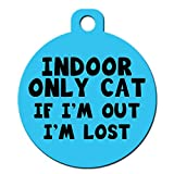 Cute Cat Pet ID Tag - ''Indoor Only Cat If I'm Out I'm Lost'' - Personalize Col...