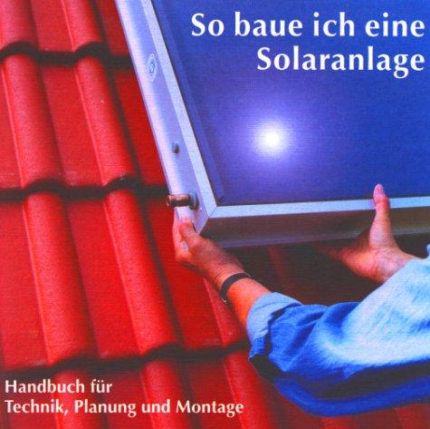 so-baue-ich-eine-solaranlage-handbuch-fr-technik-planung-und-montage