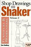 Shop Drawings of Shaker Furniture & Woodenware, Volume 3 (Vol.3)