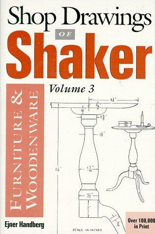 Shop Drawings of Shaker Furniture & Woodenware (Vol.3)